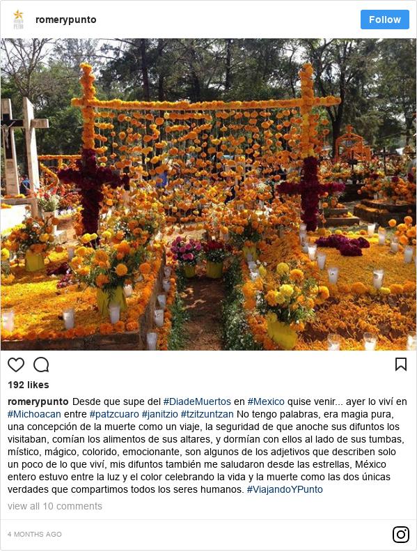 Publicación de Instagram por romerypunto: Desde que supe del #DiadeMuertos en #Mexico quise venir... ayer lo viví en #Michoacan entre #patzcuaro #janitzio #tzitzuntzan No tengo palabras, era magia pura, una concepción de la muerte como un viaje, la seguridad de que anoche sus difuntos los visitaban, comían los alimentos de sus altares, y dormían con ellos al lado de sus tumbas, místico, mágico, colorido, emocionante, son algunos de los adjetivos que describen solo un poco de lo que viví, mis difuntos también me saludaron desde las estrellas, México entero estuvo entre la luz y el color celebrando la vida y la muerte como las dos únicas verdades que compartimos todos los seres humanos.  #ViajandoYPunto