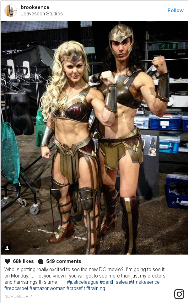 Instagram post by brookeence: Who is getting really excited to see the new DC movie? 😏 I'm going to see it on Monday..... I let you know if you will get to see more than just my erectors and hamstrings this time 😂😜 #justiceleague #penthiselea #itmakesence #redcarpet #amazonwoman #crossfit #training