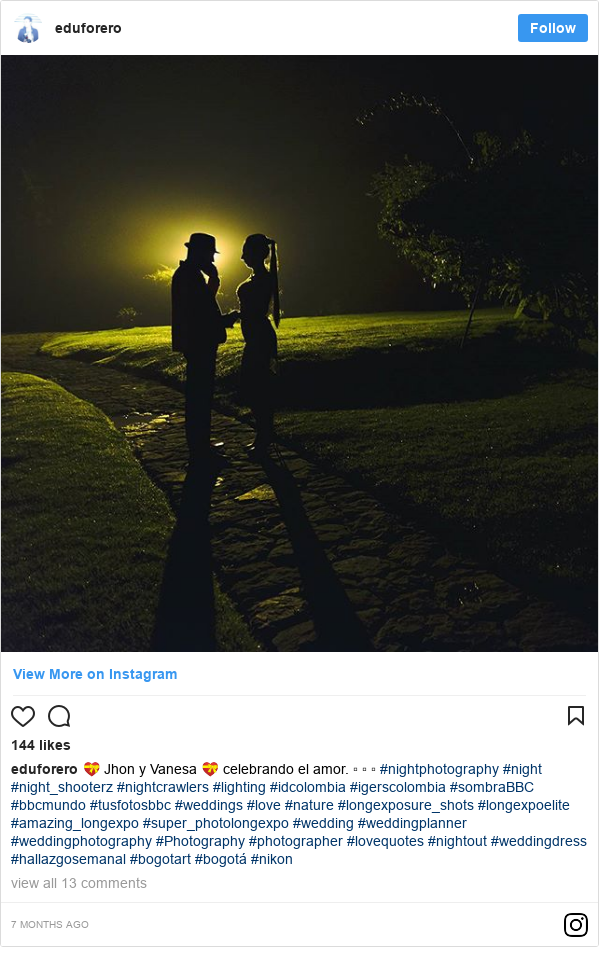 Publicación de Instagram por eduforero: 💝 Jhon y Vanesa 💝 celebrando el amor. ▫ ▫ ▫ #nightphotography #night #night_shooterz #nightcrawlers #lighting #idcolombia #igerscolombia #sombraBBC #bbcmundo #tusfotosbbc #weddings #love #nature #longexposure_shots #longexpoelite #amazing_longexpo #super_photolongexpo #wedding #weddingplanner #weddingphotography #Photography #photographer #lovequotes #nightout #weddingdress #hallazgosemanal #bogotart #bogotá #nikon