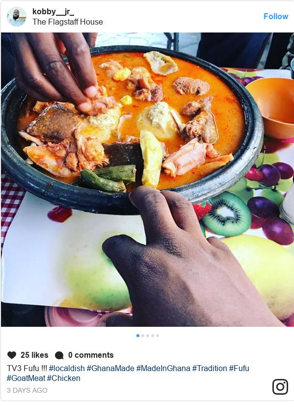 Instagram post by kobby__jr_: TV3 Fufu !!! #localdish #GhanaMade #MadeInGhana #Tradition #Fufu #GoatMeat #Chicken