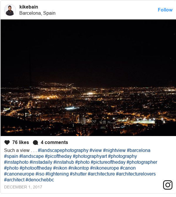 Publicación de Instagram por kikebain: Such a view . . . #landscapephotography #view #nightview #barcelona #spain #landscape #picoftheday #photographyart #photography #instaphoto #instadaily #instahub #photo #pictureoftheday #photographer #photo #photooftheday #nikon #nikontop #nikoneurope #canon #canoneurope #iso #lightening #shutter #architecture #architecturelovers #architect #denochebbc