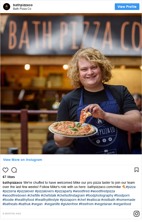 Instagram post by bathpizzaco: We're chuffed to have welcomed Mike our pro pizza taster to join our team over the last few weeks! Follow Mike's role with us here  bathpizzaco.com/mike 🍕#pizza #pizzeria #pizzalover #pizzalovers #pizzaparty #woodfired #woodfiredpizza #woodfiredoven #cheflife #chefstalk #chefsofinstagram #foodphotography #foodporn #foodie #healthyfood #healthylifestyle #pizzaporn #chef #eatlocal #visitbath #homemade #batheats #bathuk #vegan  #veganlife #glutenfree #freefrom #vegetarian #veganfood