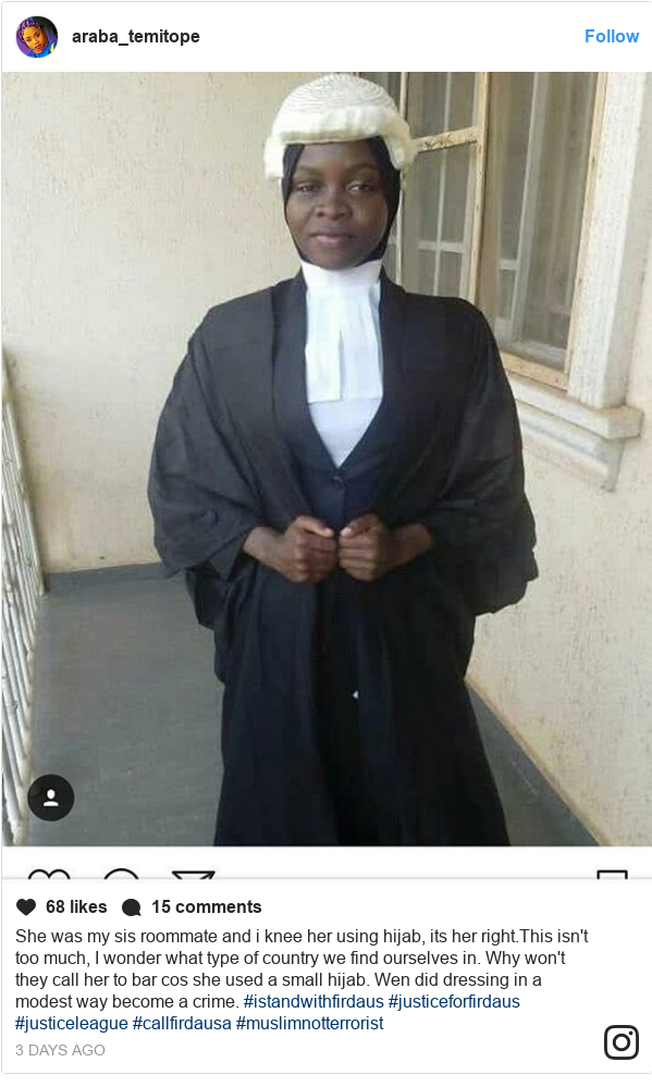 Ujumbe wa Instagram wa araba_temitope: She was my sis roommate and i knee her using hijab, its her right.This isn't too much, I wonder what type of country we find ourselves in. Why won't they call her to bar cos she used a small hijab. Wen did dressing in a modest way become a crime. #istandwithfirdaus #justiceforfirdaus  #justiceleague  #callfirdausa #muslimnotterrorist