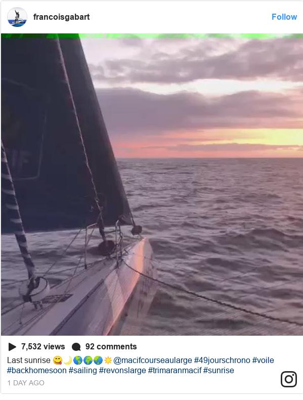 Instagram post by francoisgabart: Last sunrise 😋🌙🌎🌍🌏☀️@macifcourseaularge #49jourschrono #voile #backhomesoon #sailing #revonslarge #trimaranmacif #sunrise