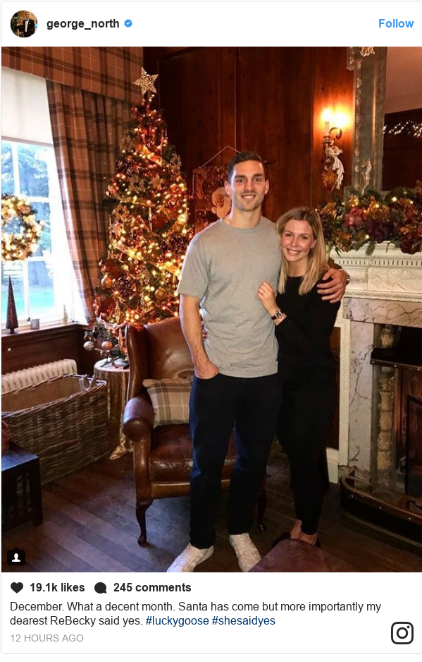 Instagram post by george_north: December. What a decent month. Santa has come but more importantly my dearest ReBecky said yes. #luckygoose #shesaidyes