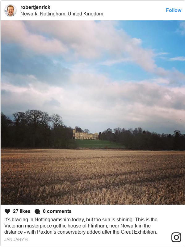 Instagram post by robertjenrick: It's bracing in Nottinghamshire today, but the sun is shining. This is the Victorian masterpiece gothic house of Flintham, near Newark in the distance - with Paxton's conservatory added after the Great Exhibition.