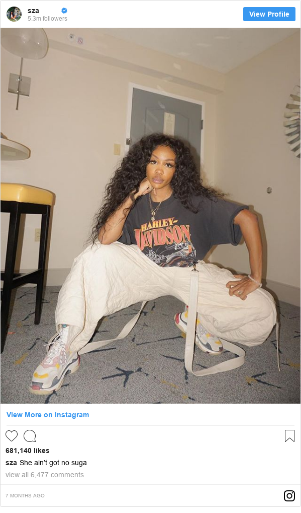 Instagram post by sza: She ain't got no suga