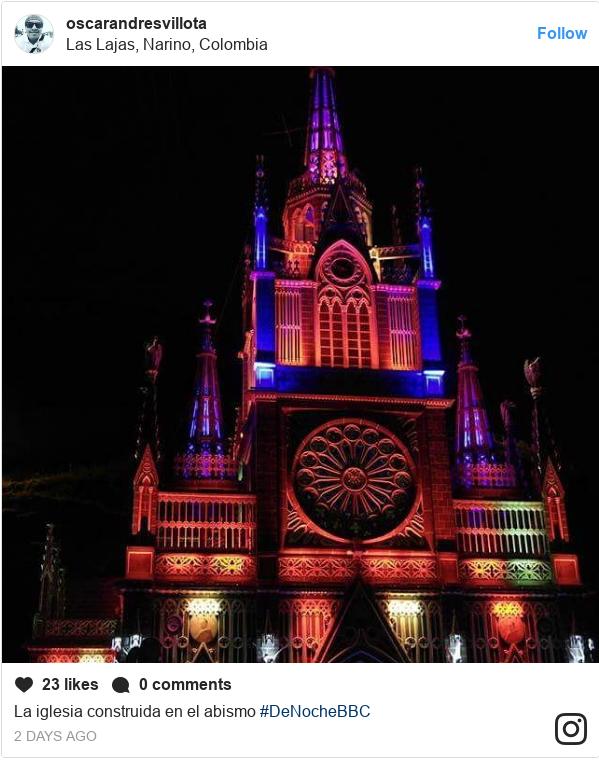 Publicación de Instagram por oscarandresvillota: La iglesia construida en el abismo #DeNocheBBC