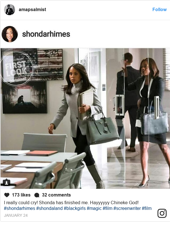 Instagram post by amapsalmist: I really could cry!  Shonda has finished me. Hayyyyyy Chineke God! #shondarhimes #shondaland #blackgirls #magic #film #screenwriter #film