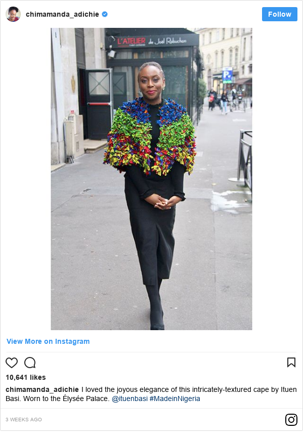 Instagram post by chimamanda_adichie: I loved the joyous elegance of this intricately-textured cape by Ituen Basi. Worn to the Élysée Palace. @ituenbasi  #MadeinNigeria
