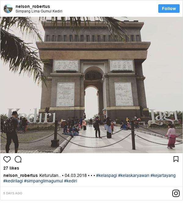 Instagram pesan oleh nelson_robertus: Keturutan.. ▪ 04.03.2018 ▪ ▪ ▪ #kelaspagi #kelaskaryawan #kejartayang #kedirilagi  #simpanglimagumul  #kediri