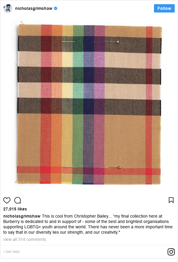 """Instagram post by nicholasgrimshaw: This is cool from Christopher Bailey... """"my final collection here at Burberry is dedicated to and in support of - some of the best and brightest organisations supporting LGBTQ+ youth around the world. There has never been a more important time to say that in our diversity lies our strength, and our creativity."""""""