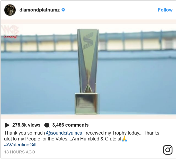 Instagram post by diamondplatnumz: Thank you so much @soundcityafrica i received my Trophy today... Thanks alot to my People for the Votes....Am Humbled & Grateful🙏 #AValentineGift