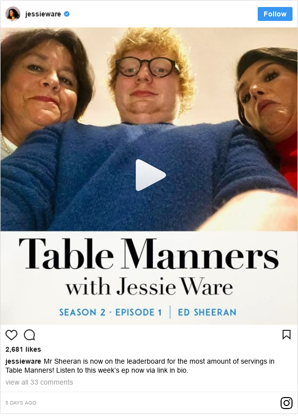 Instagram post by jessieware: Mr Sheeran is now on the leaderboard for the most amount of servings in Table Manners! Listen to this week's ep now via link in bio.