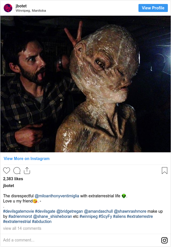 Publicación de Instagram por jbotet: The disrespectful @miloanthonyventimiglia with extraterrestrial life 👽. Love u my friend😘. - . #devilsgatemovie #devilsgate @bridgetregan @amandaschull @shawnrashmore make up by #adrienmorot @shane_shisheboran etc #winnipeg #ScyFy #aliens #extraterrestre #extraterrestrial #abduction