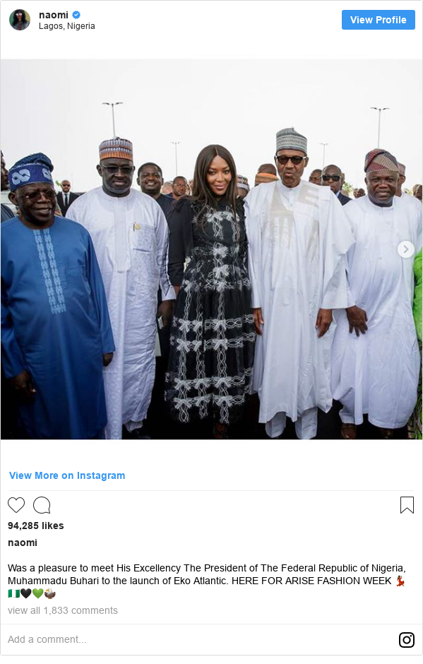 Instagram post by naomi: Was a pleasure to meet  His Excellency The President of The Federal Republic of Nigeria, Muhammadu Buhari to the  launch of Eko Atlantic.  HERE FOR ARISE FASHION WEEK 💃🏾🇳🇬🖤💚🦅