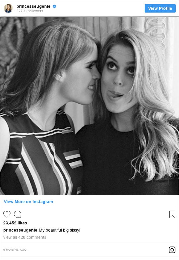 Instagram post by princesseugenie: My beautiful big sissy!