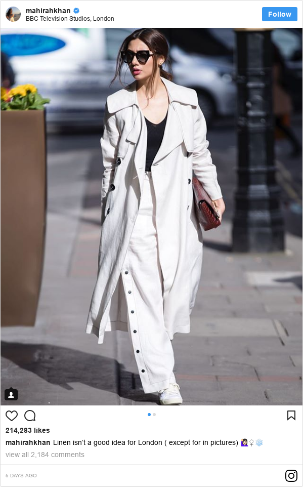 इंस्टाग्राम पोस्ट mahirahkhan: Linen isn't a good idea for London ( except for in pictures) 🙋🏻♀️❄️