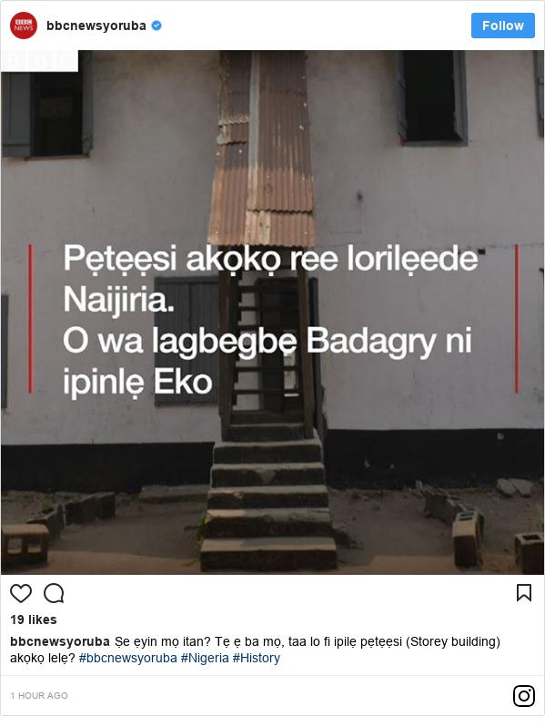 Instagram post by bbcnewsyoruba: Ṣe ẹyin mọ itan? Tẹ ẹ ba mọ, taa lo fi ipilẹ pẹtẹẹsi (Storey building) akọkọ lelẹ? #bbcnewsyoruba #Nigeria #History