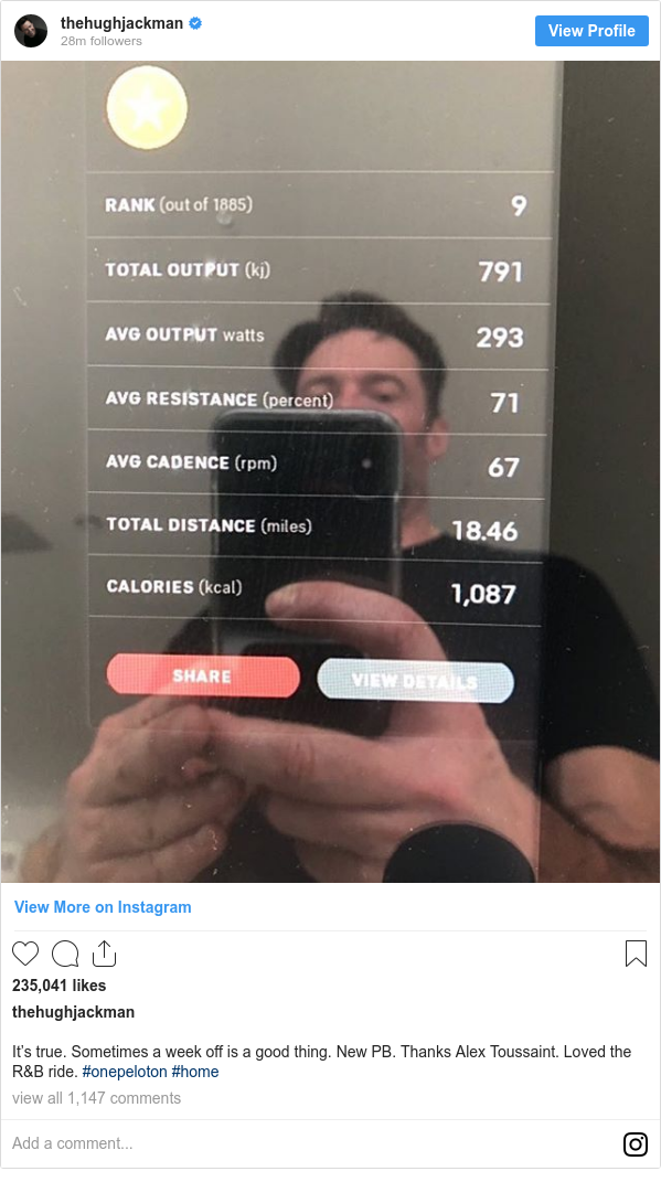 Instagram post by thehughjackman: It's true. Sometimes a week off is a good thing. New PB. Thanks Alex Toussaint. Loved the R&B ride. #onepeloton #home