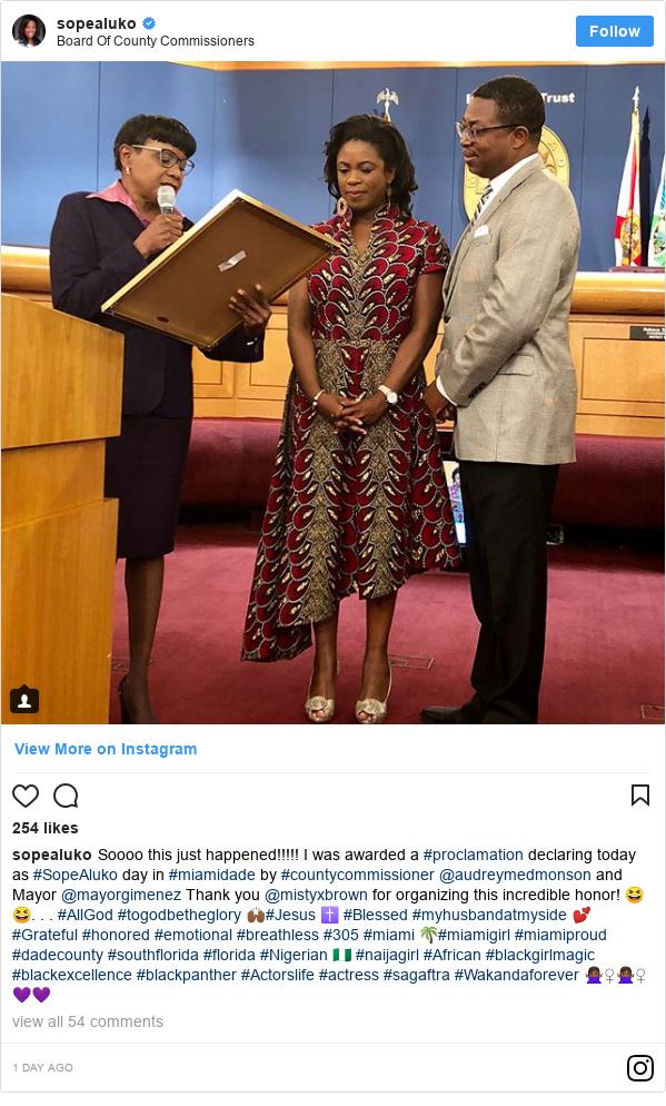 Instagram post by sopealuko: Soooo this just happened!!!!! I was awarded a #proclamation declaring today as #SopeAluko day in #miamidade by #countycommissioner @audreymedmonson and Mayor @mayorgimenez Thank you @mistyxbrown for organizing this incredible honor! 😆😆. . . #AllGod #togodbetheglory 🙌🏾#Jesus ✝️ #Blessed #myhusbandatmyside 💕#Grateful #honored #emotional #breathless #305 #miami 🌴#miamigirl #miamiproud #dadecounty #southflorida #florida #Nigerian 🇳🇬 #naijagirl #African #blackgirlmagic #blackexcellence #blackpanther  #Actorslife #actress #sagaftra #Wakandaforever 🙅🏾♀️🙅🏾♀️💜💜