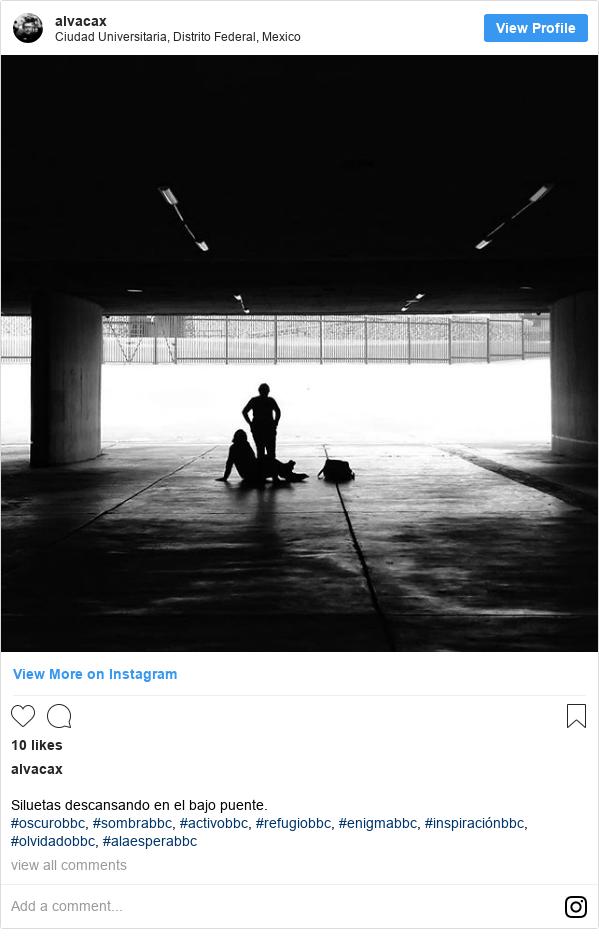 Publicación de Instagram por alvacax: Siluetas descansando en el bajo puente. #oscurobbc, #sombrabbc, #activobbc, #refugiobbc, #enigmabbc, #inspiraciónbbc, #olvidadobbc, #alaesperabbc