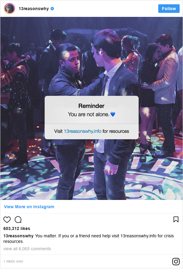 Instagram post by 13reasonswhy: You matter. If you or a friend need help visit 13reasonswhy.info for crisis resources.
