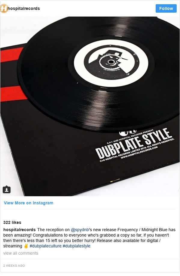 Instagram post by hospitalrecords: The reception on @spydnb's new release Frequency / Midnight Blue has been amazing! Congratulations to everyone who's grabbed a copy so far, if you haven't then there's less than 15 left so you better hurry! Release also available for digital / streaming ✌️ #dubplateculture #dubplatestyle
