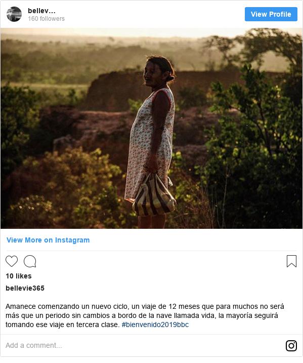 Publicación de Instagram por bellevie365: Amanece comenzando un nuevo ciclo, un viaje de 12 meses que para muchos no será más que un periodo sin cambios a bordo de la nave llamada vida, la mayoría seguirá tomando ese viaje en tercera clase. #bienvenido2019bbc