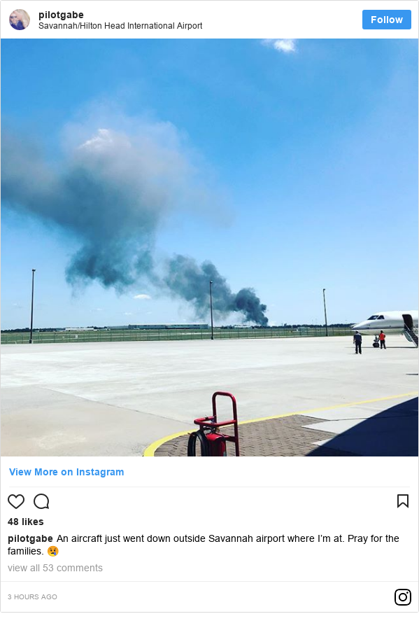 Instagram post by pilotgabe: An aircraft just went down outside Savannah airport where I'm at. Pray for the families. 😢