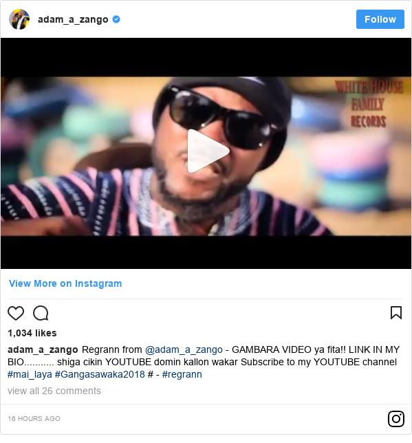 Instagram wallafa daga adam_a_zango: Regrann from @adam_a_zango -  GAMBARA VIDEO ya fita!! LINK IN MY BIO........... shiga cikin YOUTUBE domin kallon wakar Subscribe to my YOUTUBE channel #mai_laya #Gangasawaka2018 # - #regrann
