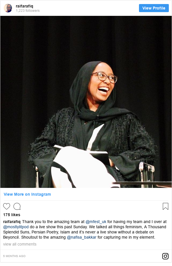 Instagram post by raifarafiq: Thank you to the amazing team at @mfest_uk for having my team and I over at @mostlylitpod do a live show this past Sunday. We talked all things feminism, A Thousand Splendid Suns, Persian Poetry, Islam and it's never a live show without a debate on Beyoncé.  Shoutout to the amazing @nafisa_bakkar for capturing me in my element.