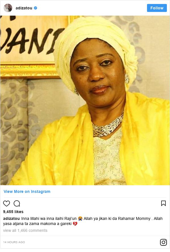 Instagram wallafa daga adizatou: Inna lillahi wa inna ilaihi Raji'un 😭 Allah ya jikan ki da Rahamar Mommy . Allah yasa aljana ta zama makoma a gareki 💔