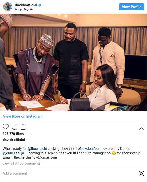 Instagram post by davidoofficial: Who's ready for @thechefchi cooking show???!!! #NewdealAlert powered by Dunes @dunesabuja ... coming to a screen near you !!! I don turn manager oo 😂 for sponsorship Email   thechefchishow@gmail.com
