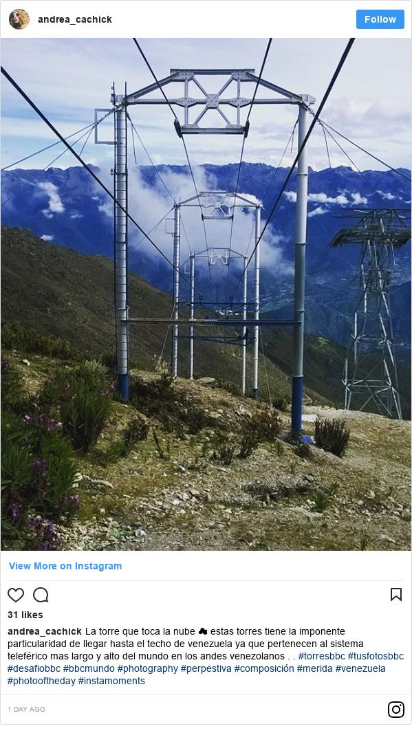 Publicación de Instagram por andrea_cachick: La torre que toca la nube ☁ estas torres tiene la imponente particularidad de llegar hasta el techo de venezuela ya que pertenecen al sistema teleférico mas largo y alto del mundo en los andes venezolanos . . #torresbbc #tusfotosbbc #desafiobbc #bbcmundo #photography #perpestiva #composición #merida #venezuela #photooftheday #instamoments