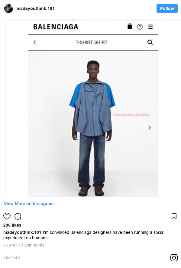 Instagram හි madeyouthink.101 කළ පළකිරීම: I'm convinced Balenciaga designers have been running a social experiment on humans....