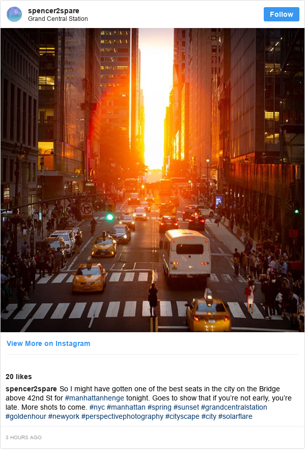 Instagram post by spencer2spare: So I might have gotten one of the best seats in the city on the Bridge above 42nd St for #manhattanhenge tonight. Goes to show that if you're not early, you're late. More shots to come. #nyc #manhattan #spring #sunset #grandcentralstation #goldenhour #newyork #perspectivephotography #cityscape #city #solarflare