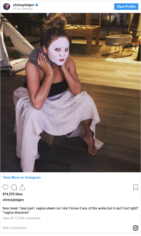Publicación de Instagram por chrissyteigen: face mask / heat pad / vagina steam no I don't know if any of this works but it can't hurt right? *vagina dissolves*