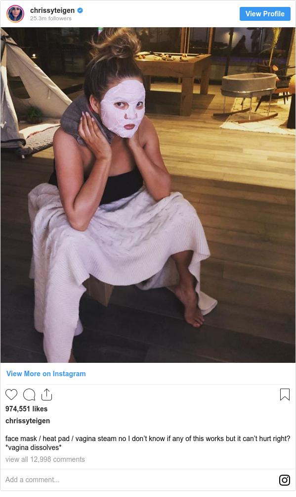 انستاغرام رسالة بعث بها chrissyteigen: face mask / heat pad / vagina steam no I don't know if any of this works but it can't hurt right? *vagina dissolves*
