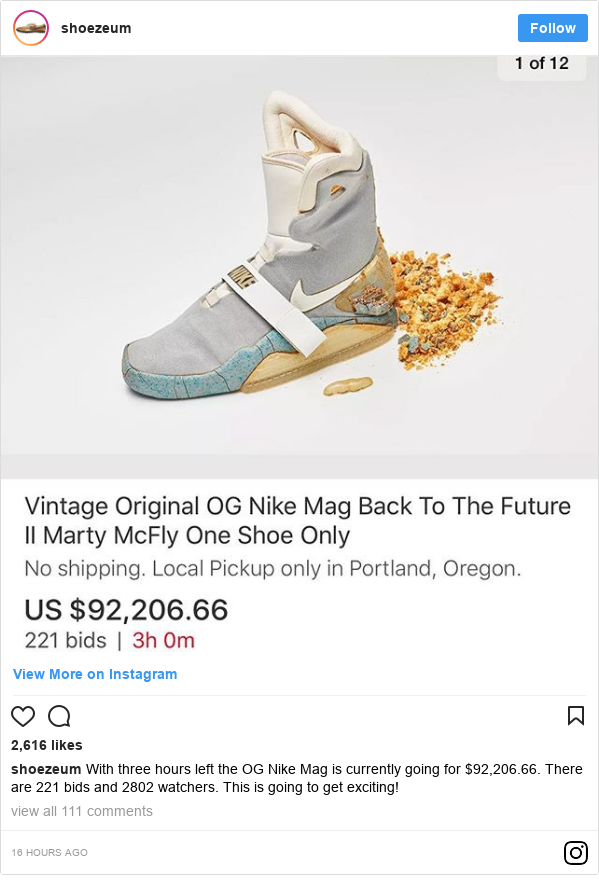 Instagram post by shoezeum: With three hours left the OG Nike Mag is currently going for $92,206.66. There are 221 bids and 2802 watchers. This is going to get exciting!