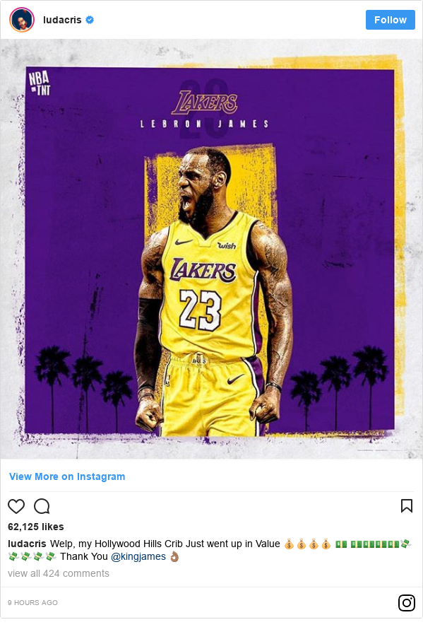 Instagram post by ludacris: Welp, my Hollywood Hills Crib Just went up in Value 💰💰💰💰 💵 💵💵💵💵💸💸💸💸💸 Thank You @kingjames 👌🏽