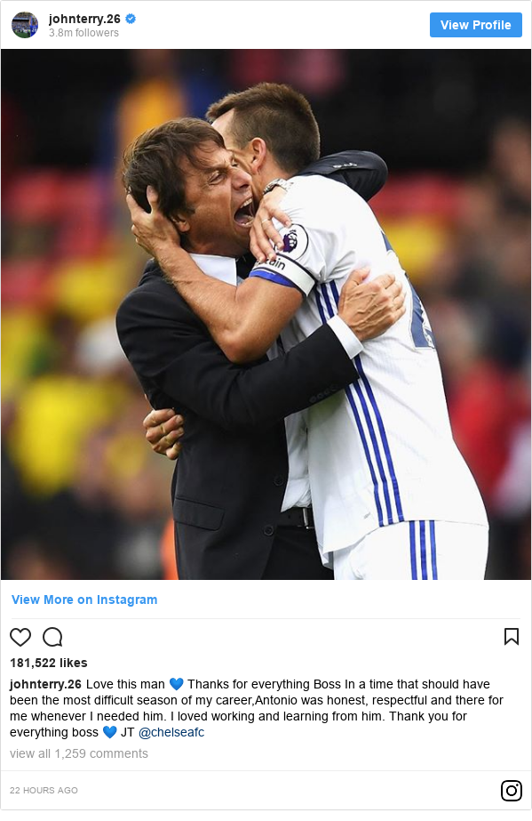 Instagram post by johnterry.26: Love this man 💙 Thanks for everything Boss In a time that should have been the most difficult season of my career,Antonio was honest, respectful and there for me whenever I needed him. I loved working and learning from him. Thank you for everything boss 💙 JT @chelseafc