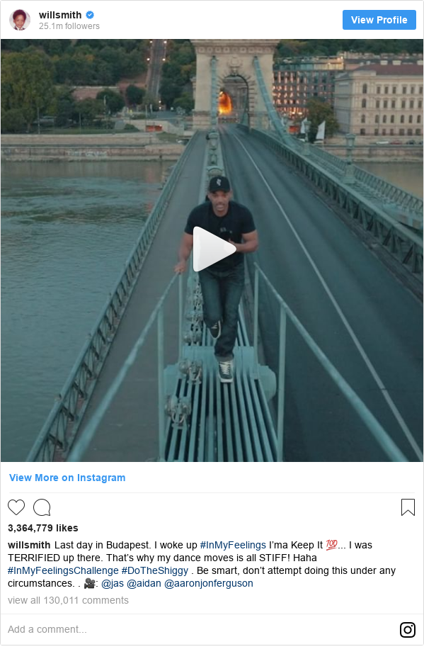 Instagram post by willsmith: Last day in Budapest.  I woke up #InMyFeelings  I'ma Keep It 💯... I was TERRIFIED up there.  That's why my dance moves is all STIFF!  Haha #InMyFeelingsChallenge #DoTheShiggy . Be smart, don't attempt doing this under any circumstances. . 🎥  @jas @aidan @aaronjonferguson