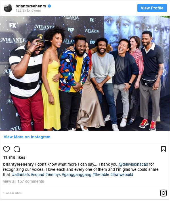 Instagram post by briantyreehenry: I don't know what more I can say... Thank you @televisionacad for recognizing our voices. I love each and every one of them and I'm glad we could share that. #atlantafx #squad #emmys #gangganggang #thetable #thatwebuild