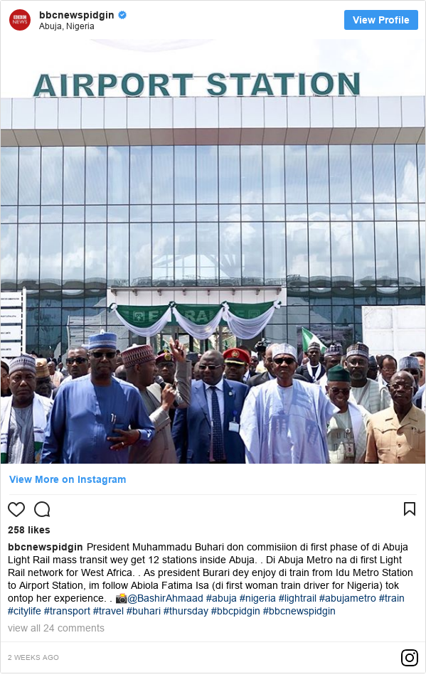 Instagram post by bbcnewspidgin: President Muhammadu Buhari don commisiion di first phase of di Abuja Light Rail mass transit wey get 12 stations inside Abuja. .  Di Abuja Metro na di first Light Rail network for West Africa. .  As president Burari dey enjoy di train from Idu Metro Station to Airport Station, im follow Abiola Fatima Isa (di first woman train driver for Nigeria) tok ontop her experience. . 📸@BashirAhmaad #abuja #nigeria #lightrail #abujametro #train #citylife #transport #travel #buhari #thursday #bbcpidgin #bbcnewspidgin