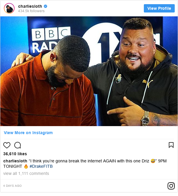 """Instagram post by charliesloth: """"I think you're gonna break the internet AGAIN with this one Driz 😅"""" 9PM TONIGHT 🔥 #DrakeFITB"""