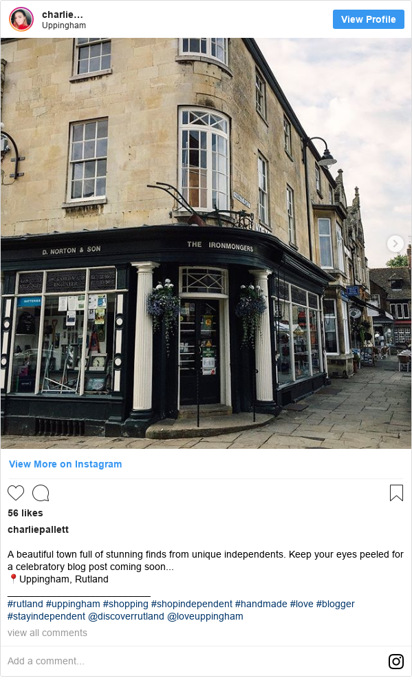 Instagram post by charliepallett: A beautiful town full of stunning finds from unique independents. Keep your eyes peeled for a celebratory blog post coming soon... 📍Uppingham, Rutland __________________________ #rutland #uppingham #shopping #shopindependent #handmade #love #blogger #stayindependent @discoverrutland @loveuppingham