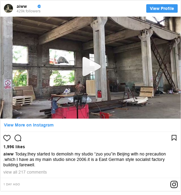 "Instagram post by aiww: Today,they started to demolish my studio ""zuo you""in Beijing with no precaution .which I have as my main studio since 2006.it is a East German style  socialist factory building.farewell."