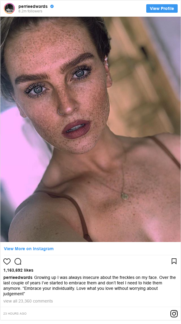 """Instagram post by perrieedwards: Growing up I was always insecure about the freckles on my face. Over the last couple of years I've started to embrace them and don't feel I need to hide them anymore. """"Embrace your individuality. Love what you love without worrying about judgement"""""""