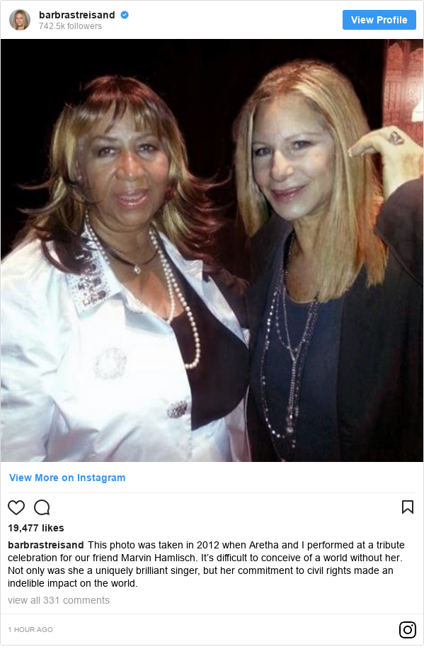 Instagram post by barbrastreisand: This photo was taken in 2012 when Aretha and I performed at a tribute celebration for our friend Marvin Hamlisch. It's difficult to conceive of a world without her.  Not only was she a uniquely brilliant singer, but her commitment to civil rights made an indelible impact on the world.
